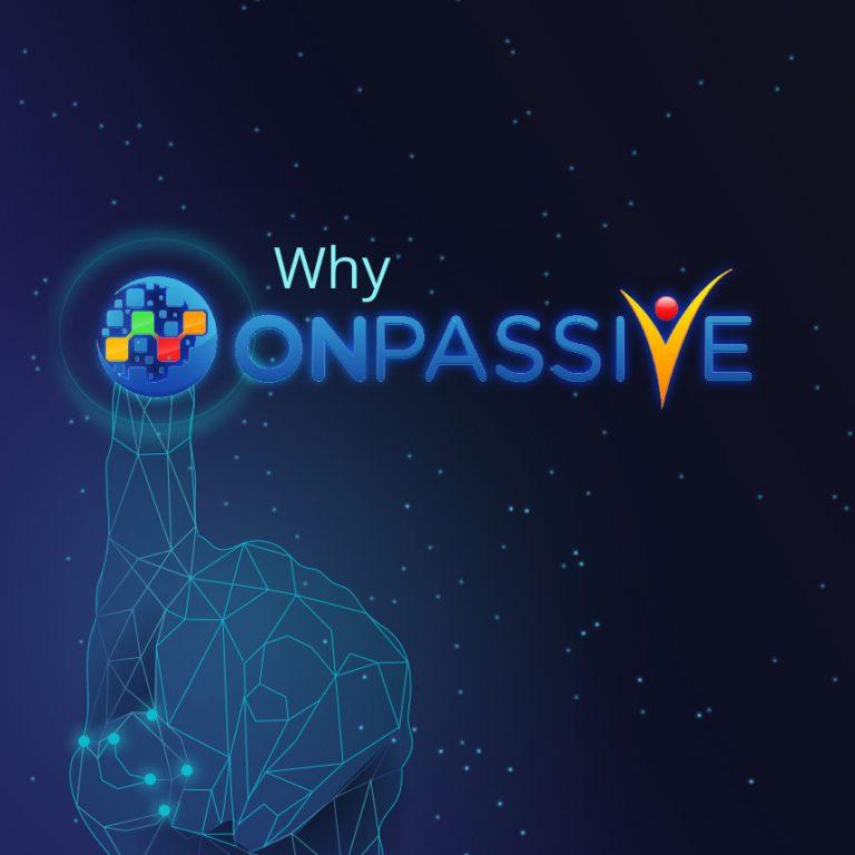 Why-Choose-ONPASSIVE