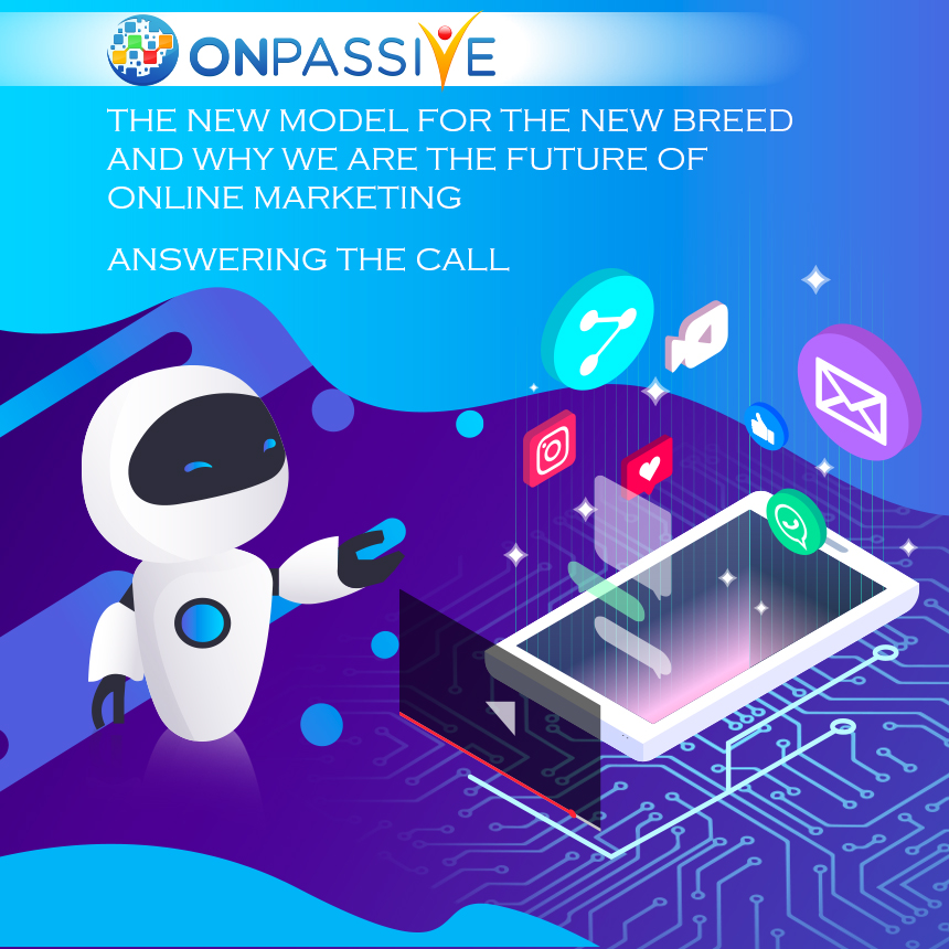 THE NEW MODEL FOR THE NEW BREED AND WHY WE ARE THE FUTURE OF ONLINE MARKETING