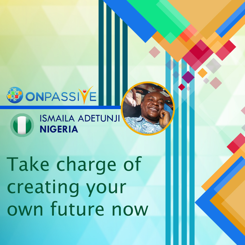 take the charge of creating your own future