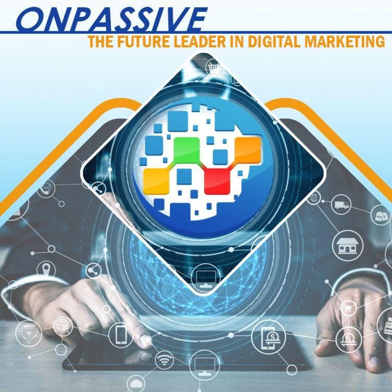 ONPASSIVE is future of digital marketing