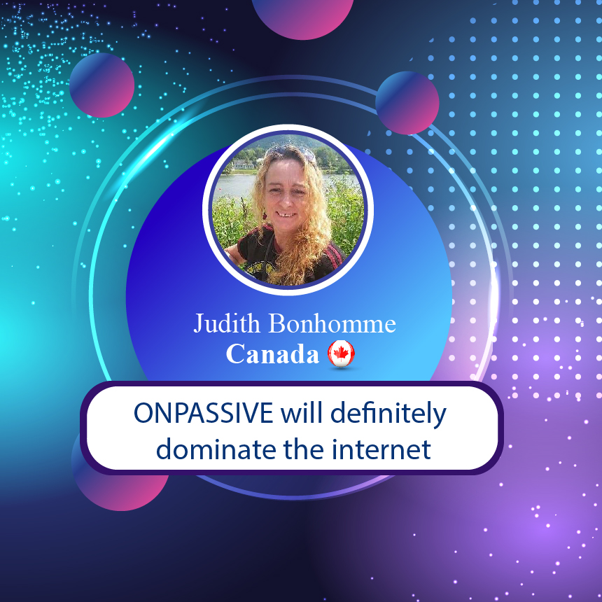 ONPASSIVE will definitely dominate the internet