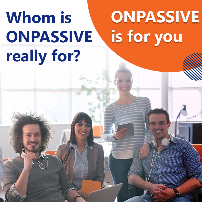 Whom is ONPASSIVE really for