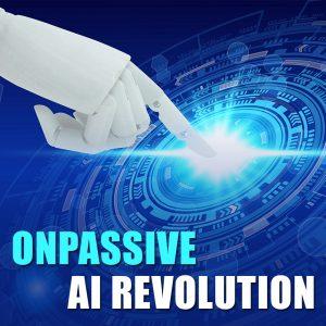 ONPASSIVE AI Revolution