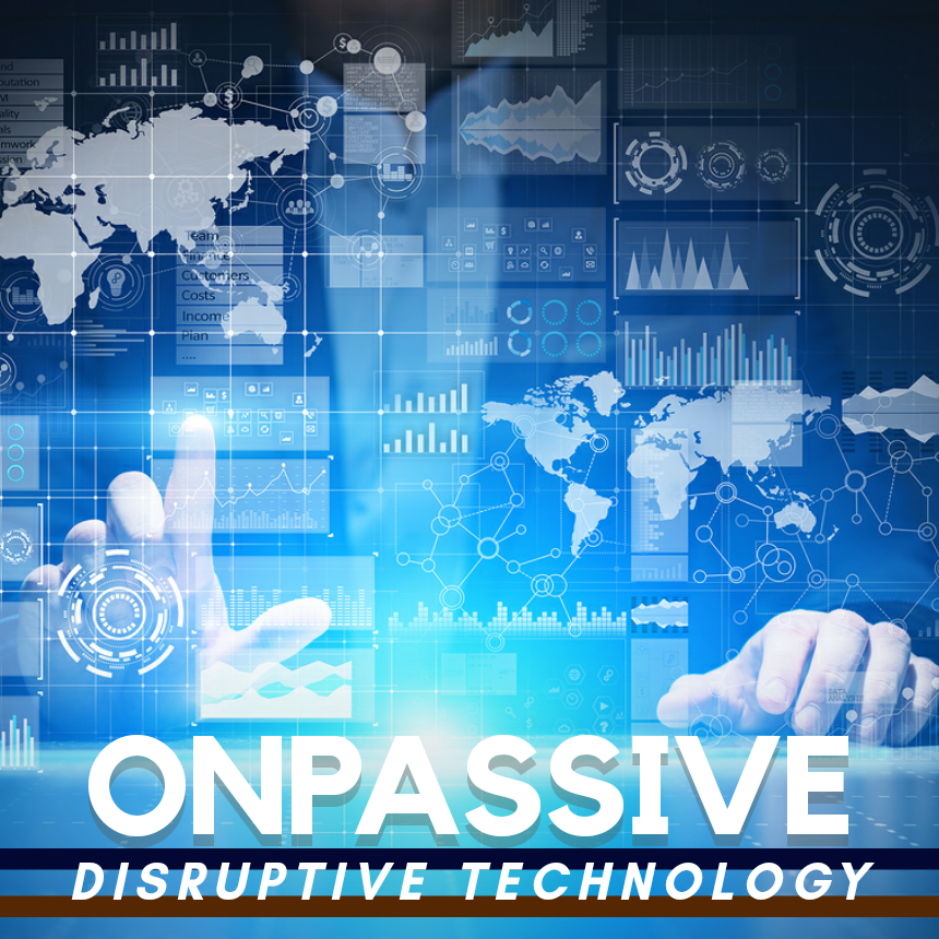 Disruptive Technology with ONPASSIVE