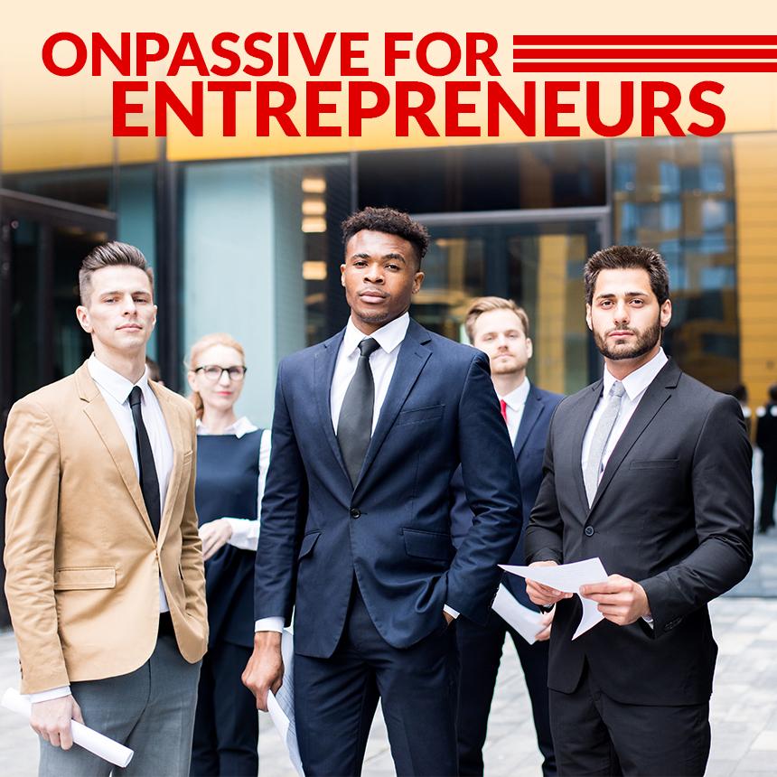 ONPASSIVE for Entrepreurs
