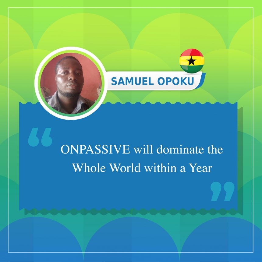ONPASSIVE will dominate the Whole World within a Year