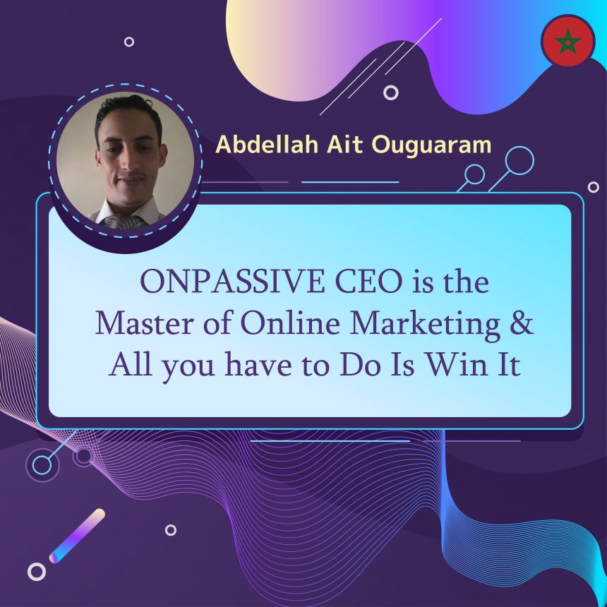 ONPASSIVE CEO is the Master of Online Marketing