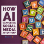 AI For Social Media