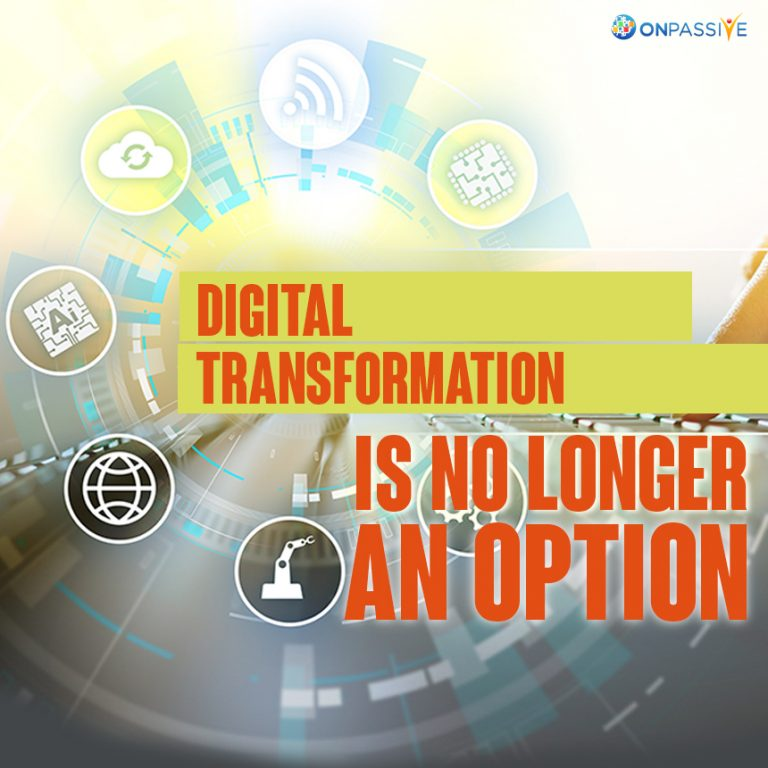 The Road to Digital Transformation with ONPASSIVE