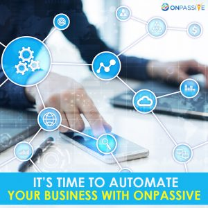 Business Automation with ONPASSIVE