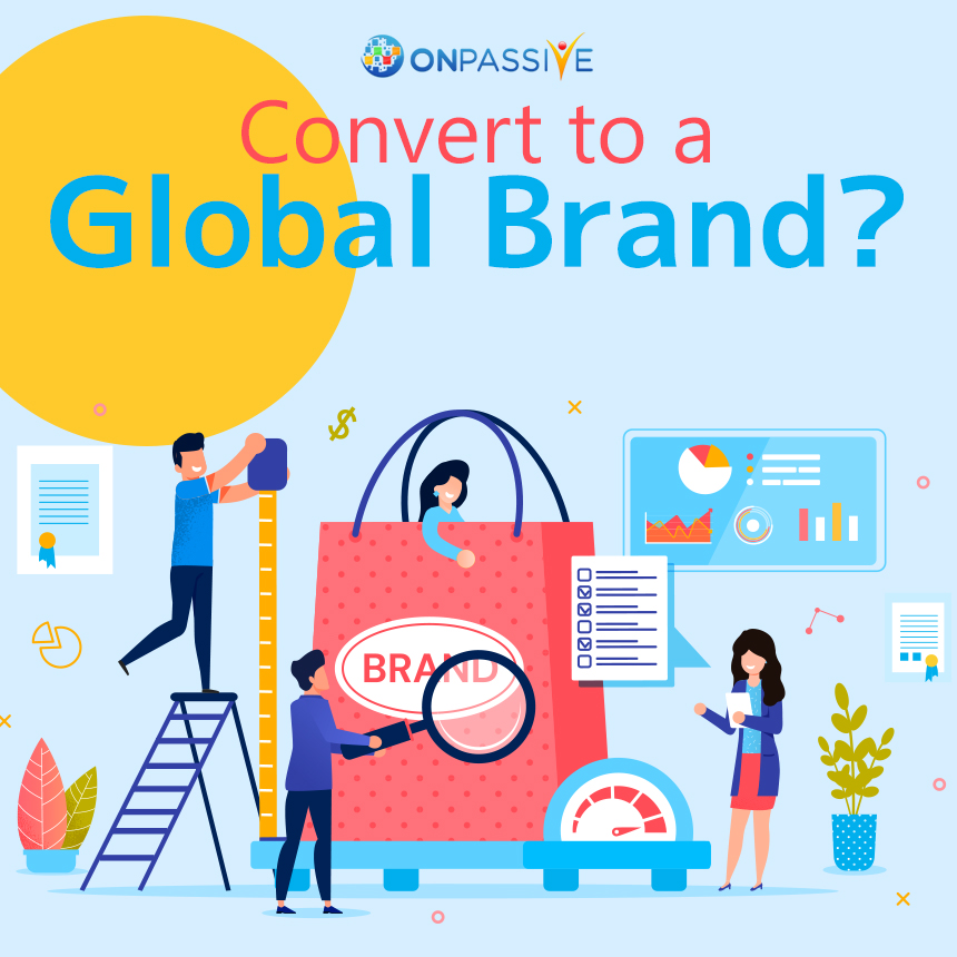 The Helping Hands of ONPASSIVE on Global Expansion of Your Business