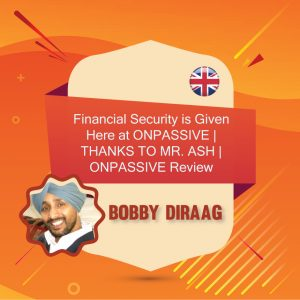Bobby Diraag - Financial Security with Onpassive