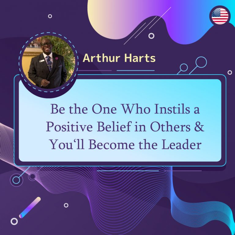 Who Instils a Positive Belief in Others & You'll Become the Leader