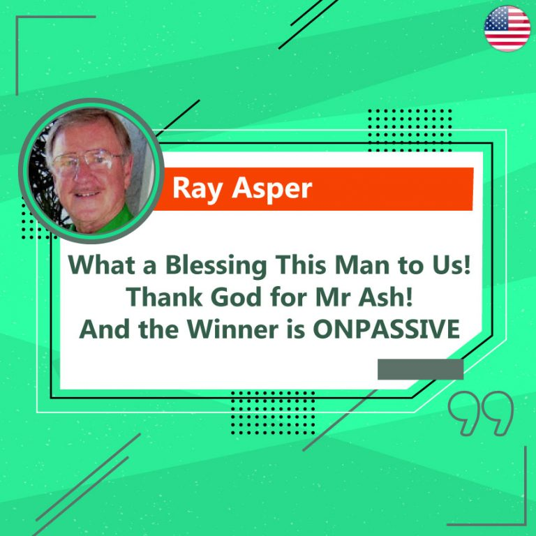 Thank God for Mr Ash! And the Winner is ONPASSIVE