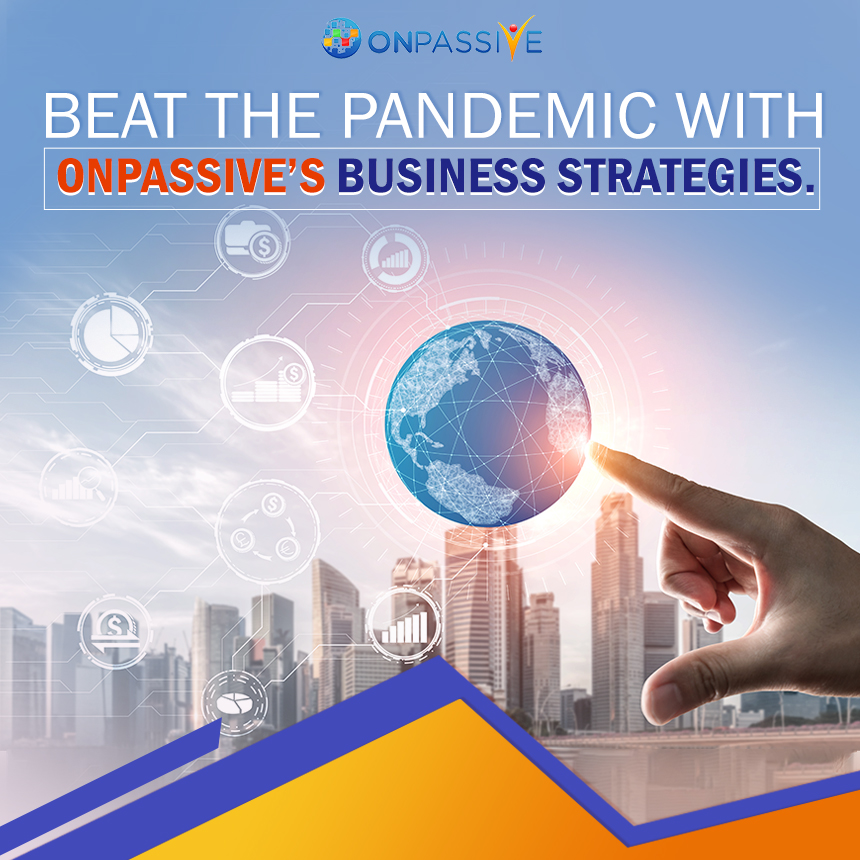 Business Strategy for Pandemic Recovery with ONPASSIVE