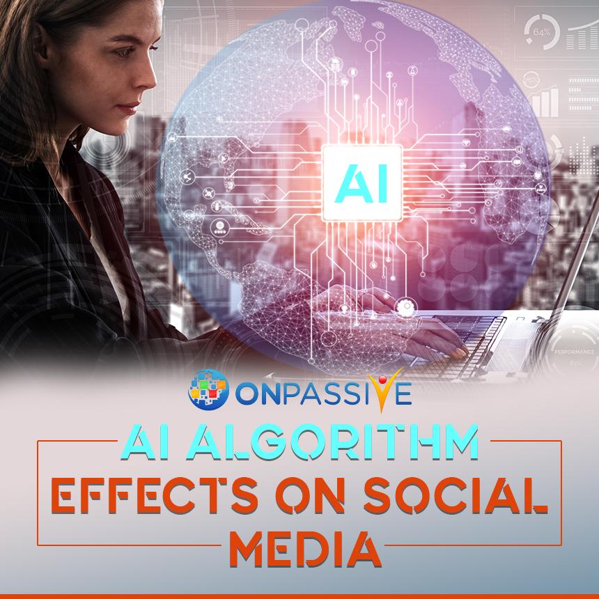 AI Algorithm Effects on Social Media