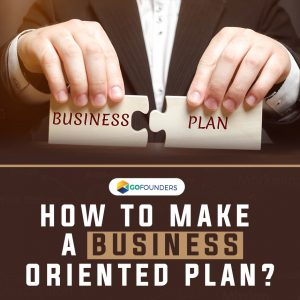 How to Make a Business Oriented Plan