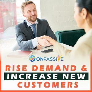 Rise Demand & Increase New Customers