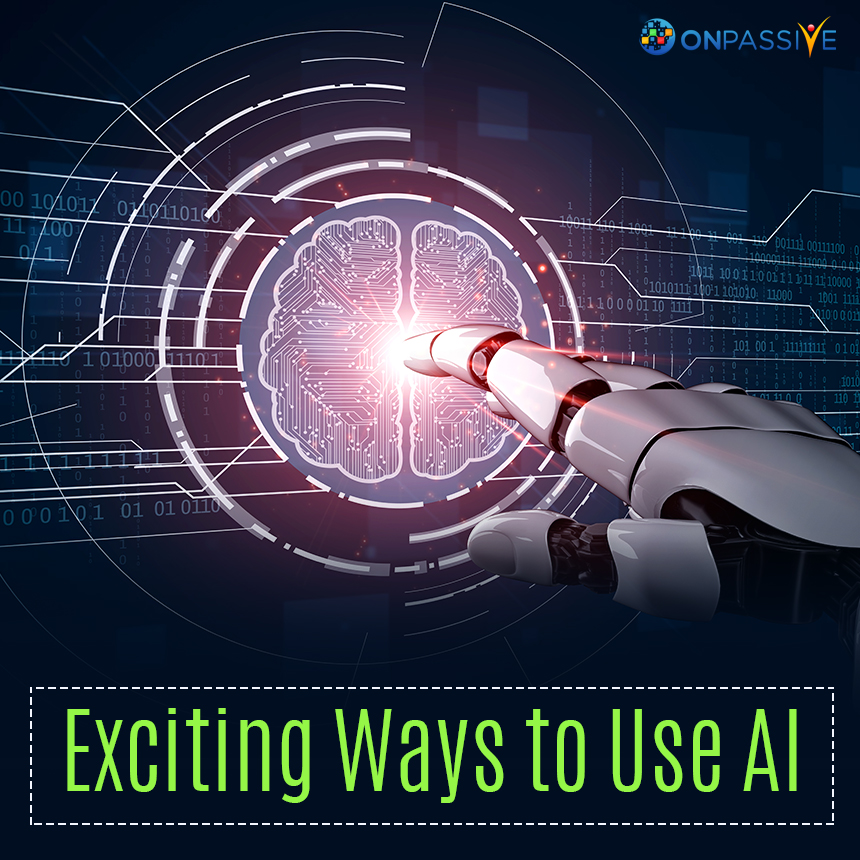 Exciting Ways to Use AI