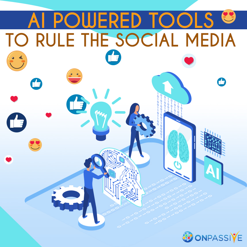 AI Powered Tools to Rule the Social Media