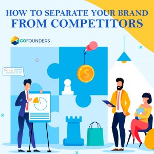 How to Separate Your Brand from Competitors