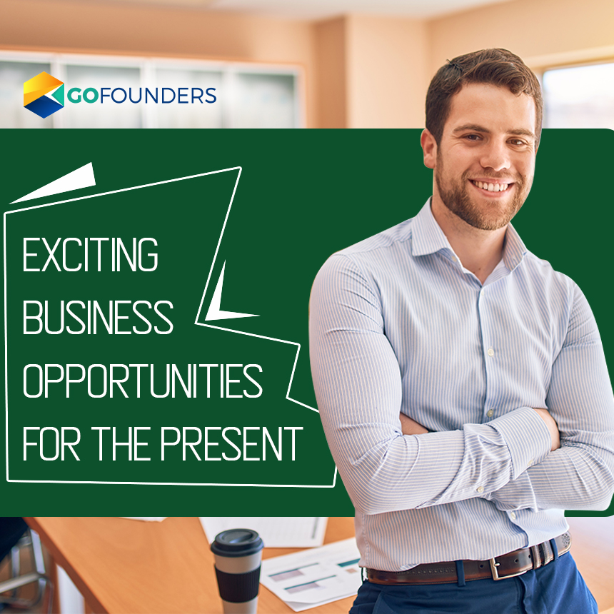 Exciting Business Opportunities for the Present