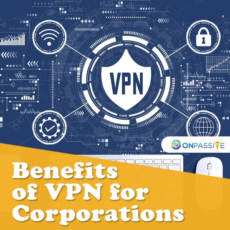 Benefits of VPN for Corporations