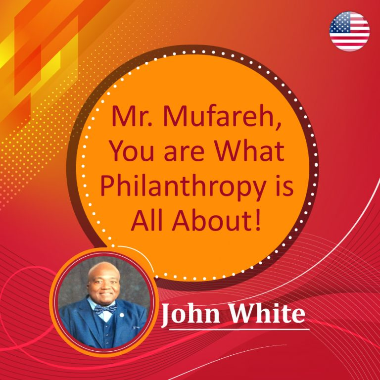 Mr. Mufareh, You are What Philanthropy is All About!