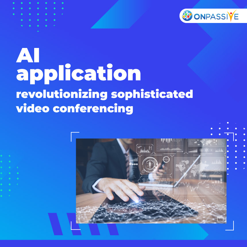 AI Applications Revolutionizing Sophisticated Video Conferencing