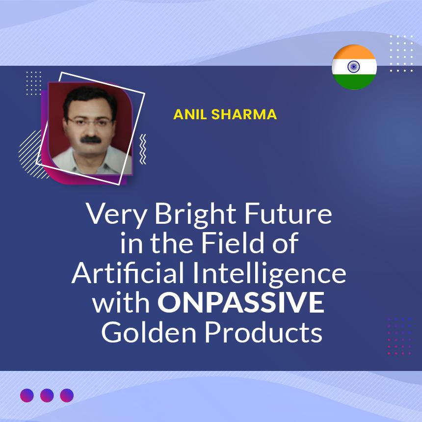 Anil Sharma ONPASSIVE Community
