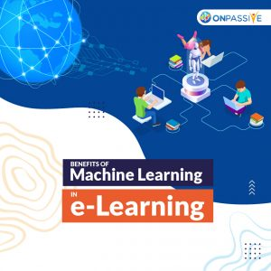 Benefits of Using Machine Learning in E-Learning