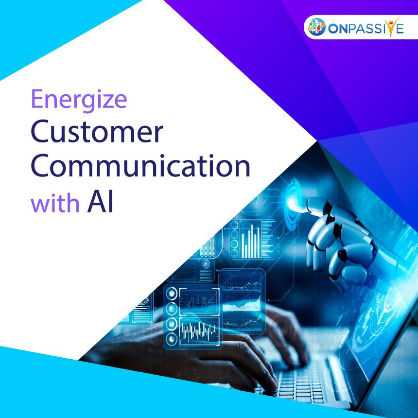 Energizing Customer Communication using AI