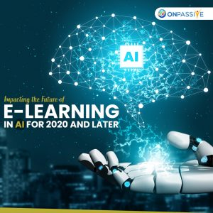 Impacted of e-Learning in 2020 and Later Using AI