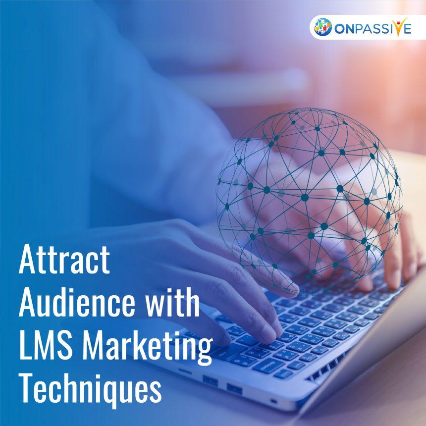 LMS marketing techniques