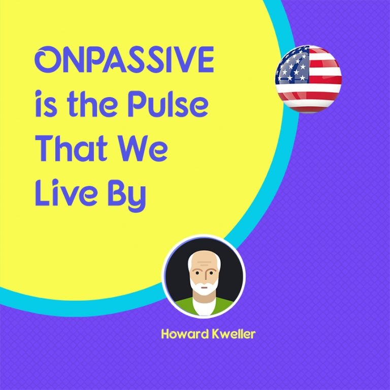 ONPASSIVE Is the Pulse That We Live By
