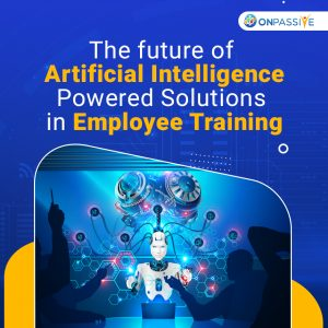 The Future of Artificial Intelligence powered solutions in Employee Training