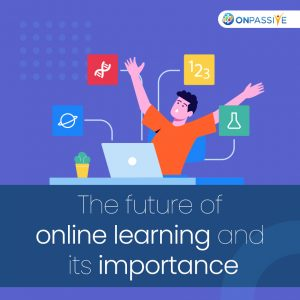 The future of online learning and its importance
