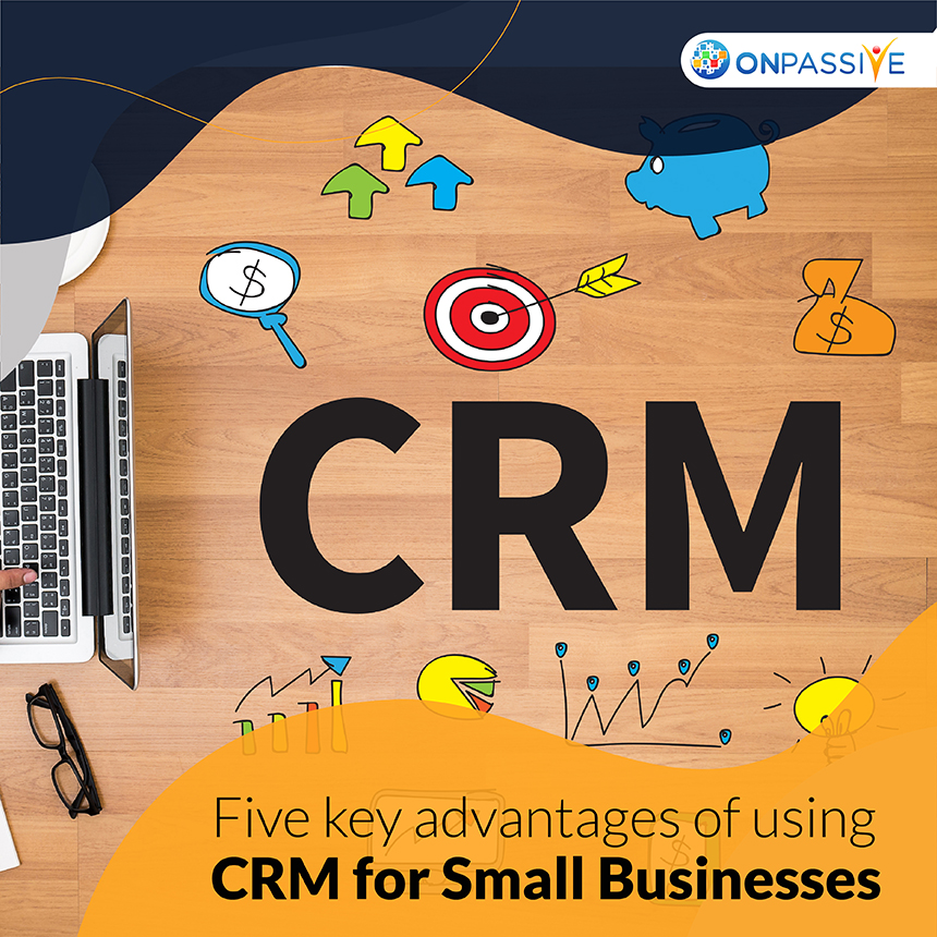 Advantages of CRM for Your Small Business
