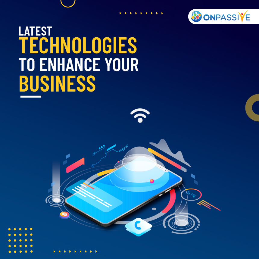 Latest Technologies Your Business Should Invest in