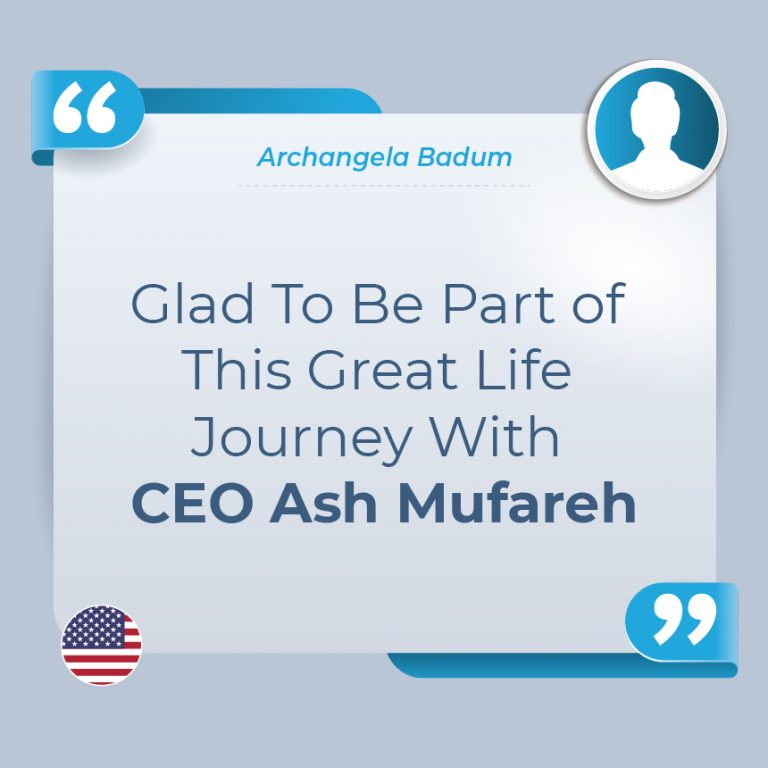 GREAT LIFE JOURNEY WITH CEO ASH MUFAREH