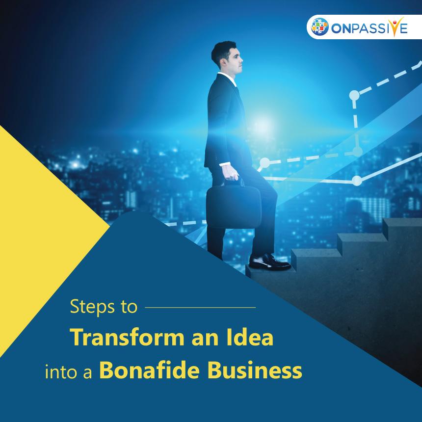 Idea to a Bonafide Business