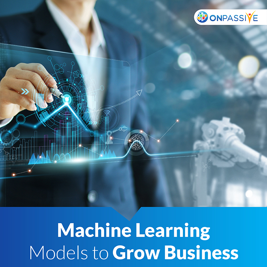Machine Learning (ML) Models Transforming Business Growth