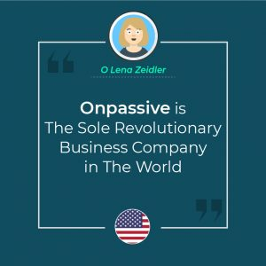 ONPASSIVE IS THE SOLE REVOLUTIONARY BUSINESS COMPANY IN THE WORLD