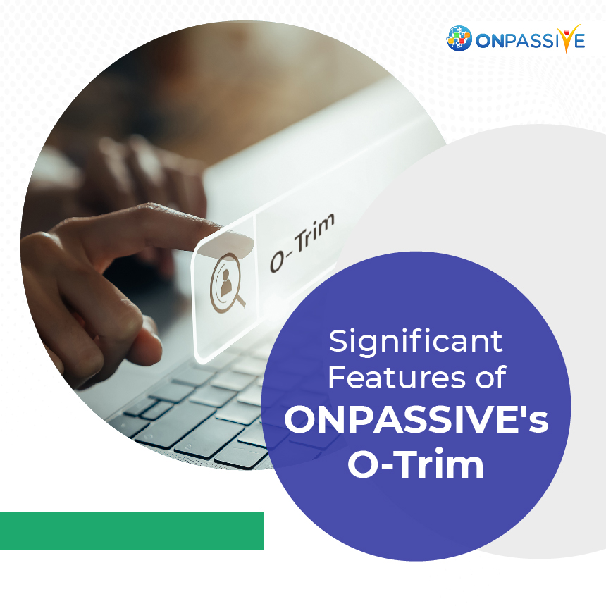 Why ONPASSIVE's O-Trim is Special