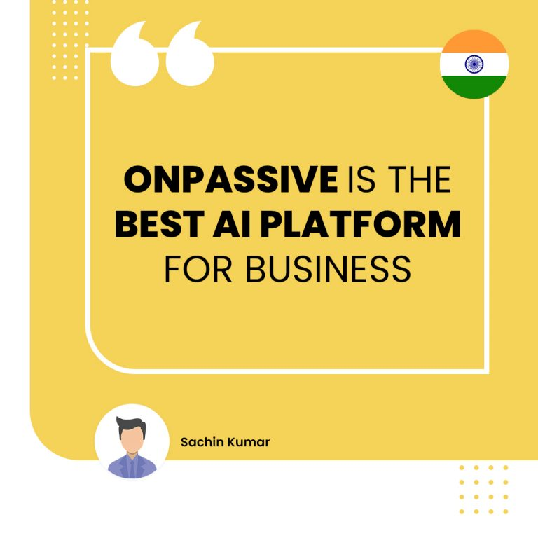 ONPASSIVE IS THE BEST AI PLATFORM FOR BUSINESS