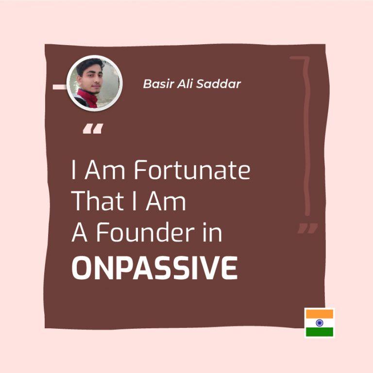 Basir Ali Saddar ONPASSIVE Testimonial