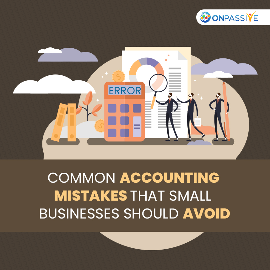 Top Accounting Mistakes that Small Business should Avoid