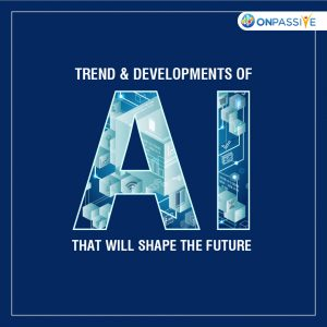 Trending and robust AI developments that will shape 2021