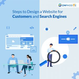 Website Designing for Customers and Search Engines