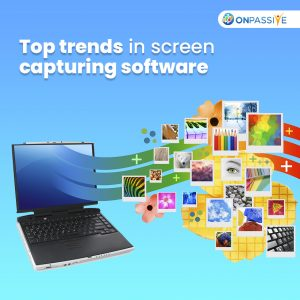 Tips and Trends for better Screen Capture